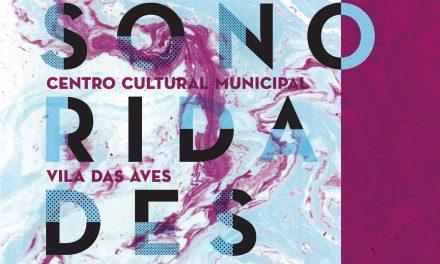 Vila das Aves palco do Sonoridades em abril