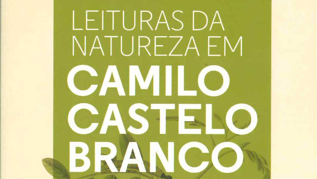 """""""Leituras da Natureza em Camilo Castelo Branco"""" assinala 194.º aniversário do nascimento do escritor"""